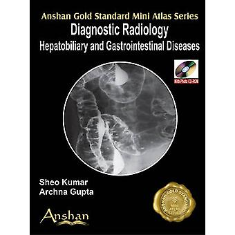 Mini Atlas of Diagnostic Radiology - Hepatobiliary and GI Imaging by S