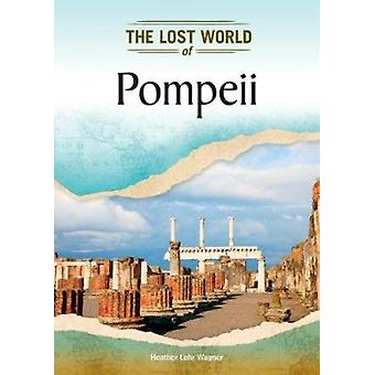 Pompeii by Heather Lehr Wagner - 9781604139716 Book