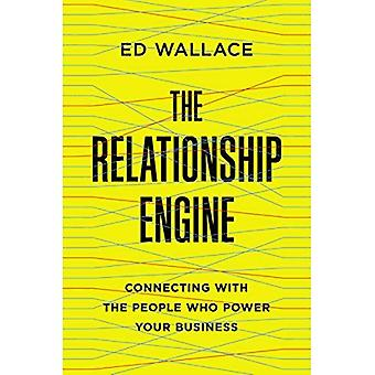 The Relationship Engine: Connecting with the People Who Power Your Business