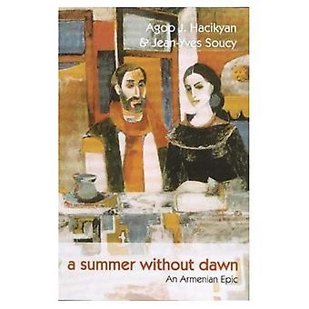 Een zomer zonder Dawn: een Armeense Epic