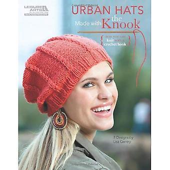 Urban hattar gjort med Knook (Leisure Arts #5781) (fritid Arts) (nu du kan sticka med en virknål!)