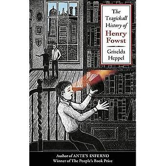 De geschiedenis van de Tragickall van Henry Fowst