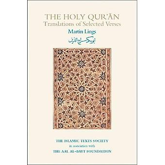 The Holy Qur'an: Translations of Selected Verses (Islamic Texts Society Books)