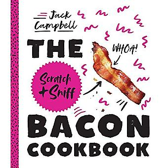 The Scratch & Sniff Bacon Cookbook