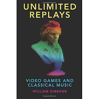 Rajoittamaton uusintoja: videopelejä ja klassista musiikkia (Oxford musiikki-ja Media-sarja)