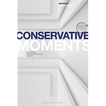 Conservative Moments: Reading Conservative Texts (Textual Moments in the History of Political Thought)