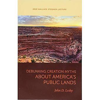 Déboulonner les mythes de la création sur les terres publiques de l'Amérique (Wallace Stegner Lecture)