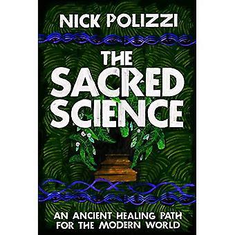 De heilige wetenschap: Een oude Healing pad voor de moderne wereld