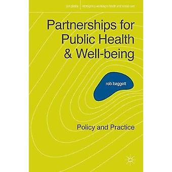 Partnerschaften für Gesundheit und Wohlbefinden-Politik und Praxis von Baggott & Rob
