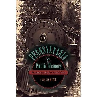 Pennsylvanie en Public mémoire reconquérir le passé industriel de Kitch & Carolyn