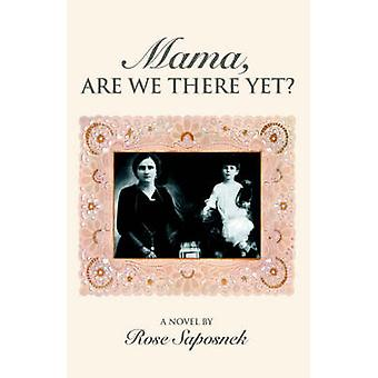 Mama Are We There Yet by Saposnek & Rose