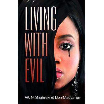 Living with Evil by Shahraki & W. N.