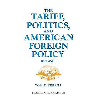 Toldmæssige politik og amerikansk udenrigspolitik 18741901. af Terrill & Tom E.