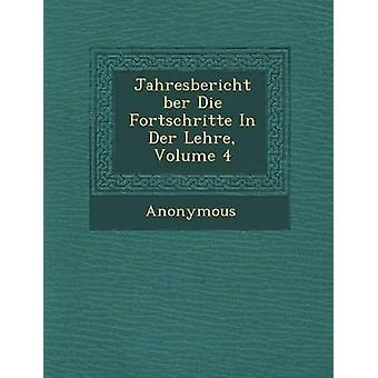 Jahresbericht Ber sterven Fortschritte in Der Lehre Volume 4 door anoniem