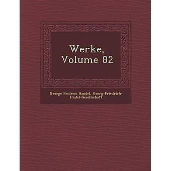Werke Volume 82 by Handel & George Frideric