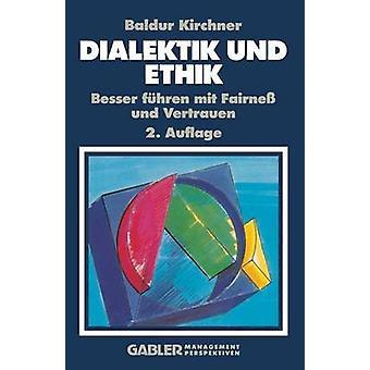 Gestellte Und Ethik Besser führen Mit Fairne Und aber durch & Baldur Kirchner