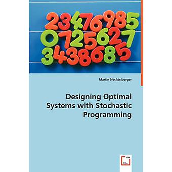 Gestaltung von Optimal Systems mit der stochastischen Programmierung von Nechtelberger & Martin