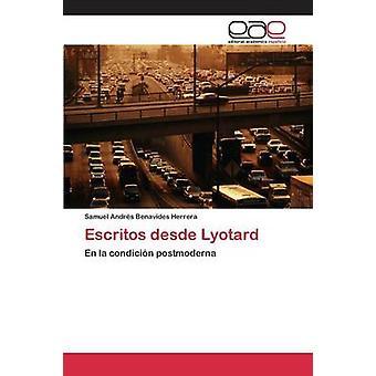 Escritos desde Lyotard por Benavides Herrera Samuel Andrs