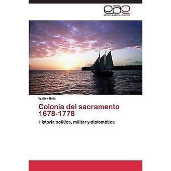 Colonia del sacramento 16781778 by Rela Walter
