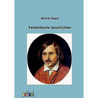Fantastische Geschichten esittäjä Gogol & Nikolai