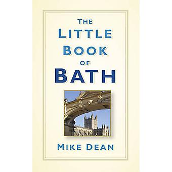 The Little Book of Bath by Mike Dean - 9780750966030 Book