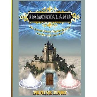 Immortaland: The Greatest Fantasy Kingdom to Exist and That Will Ever Exist