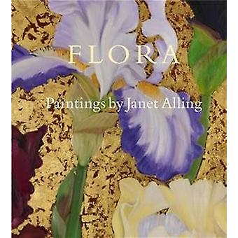 Flora - Paintings by Janet Alling by Janet Alling - 9780825306358 Book