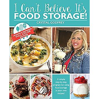 I Can't Believe It's Food Storage by Crystal Godfrey - 9780999188705