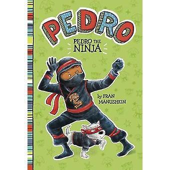 Pedro the Ninja by Tammie Lyon - 9781515819066 Book