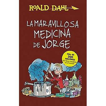 La Maravillosa Medicina de Jorge / George's Marvelous Medicine by Roa