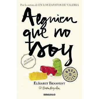 Alguien Que No Soy #1 / Someone I'm Not #1 by Elisabet Benavent - Ela