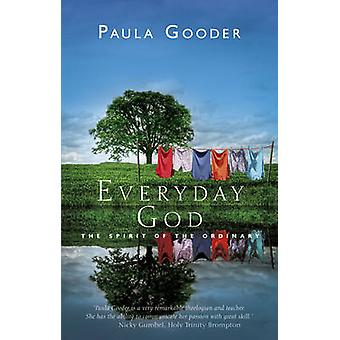 Everyday God - The Spirit of the Ordinary by Paula Gooder - 9781848251