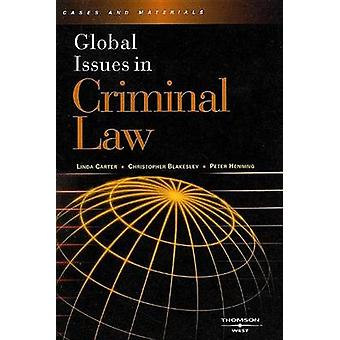 Global Issues in Criminal Law by Peter Henning - Linda Carter - Chris