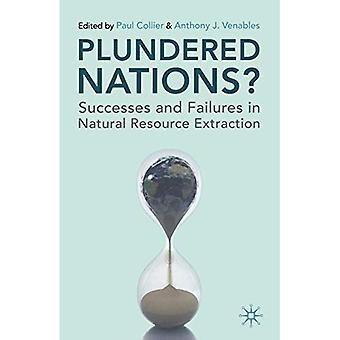 Plundered Nations?: Successes and Failures in Natural Resource Extraction