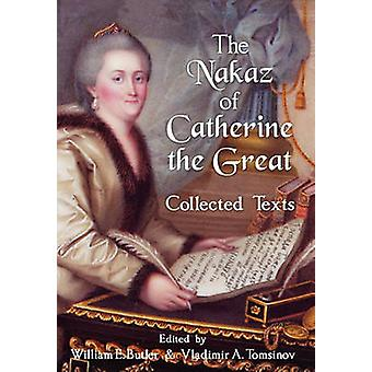 The Nakaz of Catherine the Great Collected Texts. by Butler & William E.