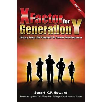 X Factor for Generation y 10 Key Steps for Personal  Career Development by Howard & Stuart
