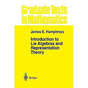 Introduction to Lie Algebras and Representation Theory (Graduate Texts in Mathematics)