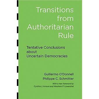 Transitions from Authoritarian Rule by Guillermo O Donnell