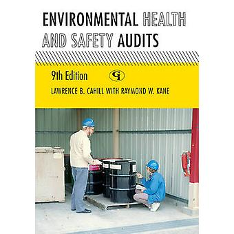 Environmental Health and Safety Audits by Cahill & Lawrence B.