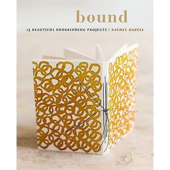 Bound 15 vackra bokbindning projekt av Rachel Hazell