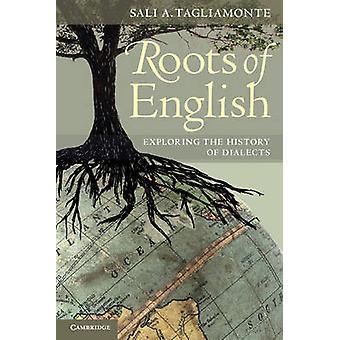 جذور اللغة الإنجليزية من قبل سالي A. جامعة تورونتو Tagliamonte