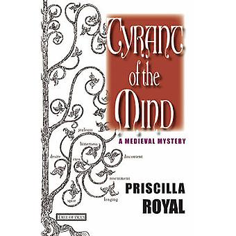 Tyrant of the Mind by Royal & Priscilla