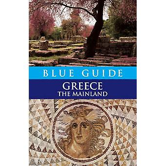 Blue Guide Greece The Mainland by Marker & Sherry