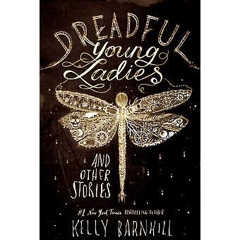 Dreadful Young Ladies ja muita tarinoita Kelly Barnhill