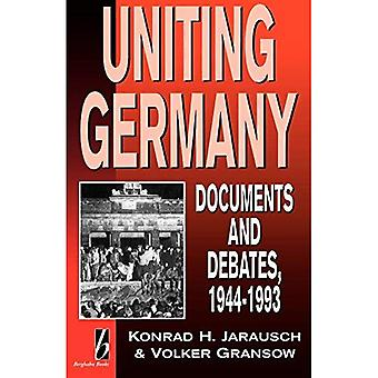 Uniting Germany: Documents and Debates, 1944-93