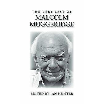 The Very Best of Malcolm Muggeridge by Muggeridge & Malcolm