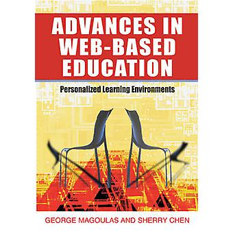 Advances in WebBased Education Personalized Learning Environments by Magoulas & George D.