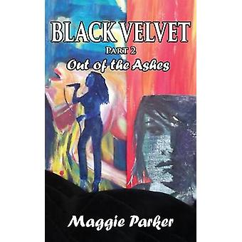 Black Velvet Out of the Ashes Part 2 by Parker & Maggie