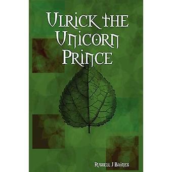 Ulrick il principe unicorn di Baines & Russell J