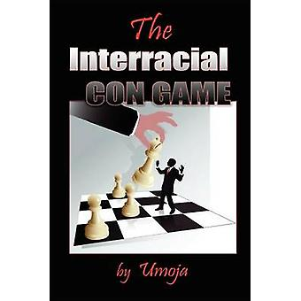 The Interracial Con Game by Umoja